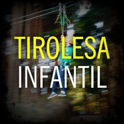 Tirolesa Infantil